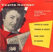 45 TOURS YVETTE HORNER PATHE 45 EA 78 MARCHE DU COUCOU / TONNERRE DE MUSETTE / SAMBA SPRINT / AU DRAPEAU - Instrumental