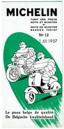 Publicité Michelin 1957 Tarif Des Pneus Motos Et Scooters N° 12 - 3 Scans - Transports
