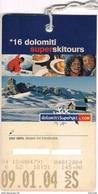 DOLOMITI SUPERSKI, SKIPASS 2004- - Sport Invernali