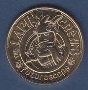 Jeton 2017 Le Futuroscope The Lapins Crétins Médaille Touristique Monnaie De Paris - 2016