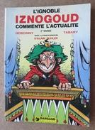 L'Ignoble Iznogoud Commente L'actualité - 2ième Année / Dargaud Editeur 1977 - Iznogoud
