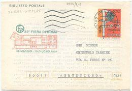 1984 BIGLIETTO POSTALE FIERA DI ROMA  L. 400 SENZA AFFRANCATURA AGG. 29.9.84 TIMBRO ARRIVO OTTIMA QUALITÀ (8134) - Interi Postali