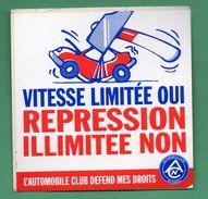 VITESSE LIMITEE OUI REPRESSION ILLIMITEE NON - AUTOMOBILE CLUB DEFEND MES DROITS  / AUTOCOLLANT - Autocollants