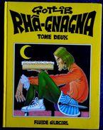 Gotlib - RHÂ-GNAGNA - Tome Deux  - Fluide Glacial - ( 1989 ) . - Gotlib