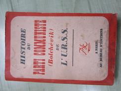 Histoire Du Parti Communiste (bolchévik) De L'URSS - 1939 - Livres, BD, Revues