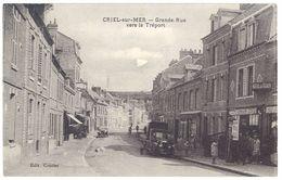CPa Criel Sur Mer - Grande Rue Vers Le Tréport ( Pompe à Essence ) - Criel Sur Mer