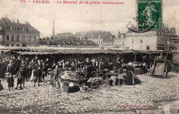 -62- CALAIS - Le Marché De La Place Crévecoeur 1907 ( Bien Animée ) - Calais