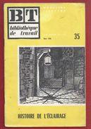 37 - BIBLIOTHÈQUE DE TRAVAIL - BT N° 35 - HISTOIRE DE L'ECLAIRAGE - 1946 - Sciences