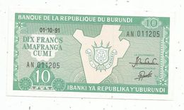 Billet , BURUNDI , 01.10.91 , 10 Francs , Amafranga Cumi , Banque De La République Du BURUNDI, 2 Scans - Burundi