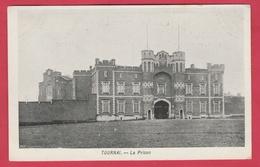 Tournai - La Prison  ( Voir Verso ) - Tournai