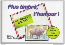 """""""Plus Timbré, T'humour"""" Recueil De Cocasseries Postales Et Philatéliques (format 15x10 Cm) 64 Pages Jean Francis Ressort - Littérature"""