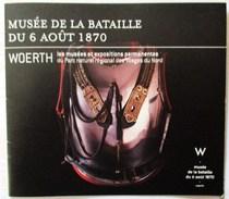 PLAQUETTE DEPLIANT MUSEE DE LA BATAILLE DU 6 AOUT 1870 WOERTH BAS RHIN ALSACE - Militares
