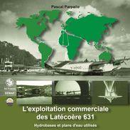 L'exploitation Commerciale Des Latécoère 631 - Books, Magazines, Comics
