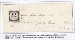 Taxe N°1 (10c Litho) Obl CaD T15 Chateau Thierry Sur Lettre Du 4 Janv 1859 (4ème Jour D'utilisation) - Postage Due