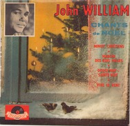 45 TOURS JOHN WILLIAM POLYDOR 27007 MINUIT CHRETIENS / MARCHE DES ROIS MAGES / DOUCE NUIT SAINTE NUIT / VIVE LE VENT - Christmas Carols