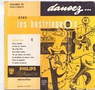 45 TOURS LES BASTRINGUO S PHILIPS 424003 PARIS CANAILLE /LA FILLE DE LONDRES / MA P TITE FOLIE / ROSE MARIE POLKA + 4 - Instrumental