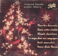45 TOURS RAYMOND AMADE & MATHE ALTERY PATHE 45 EA 49 MARCHE DES ROIS / DANS CETTE ETABLE / MINUIT CHRETIEN + 3 - Christmas Carols