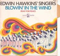 45 TOURS EDWIN HAWKIN S SINGERS BUDDHA 610051 BLOWIN IN THE WIND / PRAY FOR PEACE - Religion & Gospel