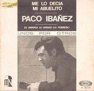 45 TOURS PACO IBANEZ SONO PLAY 20113 ME LO DECIA MI ABUELITO / ES AMARGA LA VERDAD - Vinyl Records