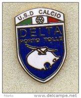 Pq1 U.S.D.Delta Calcio Porto Tolle Distintivi FootBall Pins Soccer Pin Spilla Italy  Rovigo - Calcio
