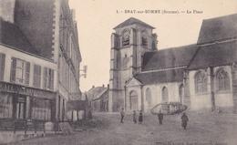 BE17- BRAY SUR SOMME  DANS LA SOMME  LA PLACE - Bray Sur Somme