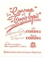 ---- BUVARD ---- Sur CORONA Et TROIS EPIS  Tous Vos Devoirs Sont Réussis  - TTB - Stationeries (flat Articles)