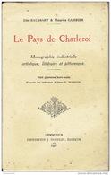 LE PAYS DE CHARLEROI  (1928) Par Elie BAUSSART & Maurice CAMBIER -Monographie Industrielle, Artistique, Littéraire - Culture