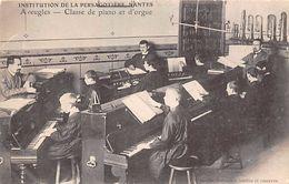 Thème: Enseignement Ecole Sourds Et Muets Et Mal Voyants : Persagotière  Nantes.Classe De Piano Et D'orgues  (voir Scan) - Ecoles