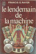 J'ai Lu 424 - RAYER, Francis - Le Lendemain De La Machine (1972, BE+) - J'ai Lu
