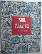 COMPAGNIE GENERALE TRANSATLANTIQUE : FRANCE Via FRENCH LINE .. - Exploration/Travel