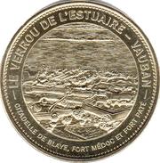 33 GIRONDE BLAYE VEROU DE L'ESTUAIRE VAUBAN MÉDAILLE TOURISTIQUE MONNAIE DE PARIS 2013 JETON TOKENS MEDALS COINS - 2013