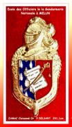 SUPER PIN´S GENDARMERIE : Ecusson De L'ECOLE Des OFFICIERS De La GENDARMERIE NATIONALE à MELUN Signé Y. DELSART - Armee