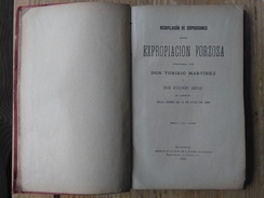 LIBRO EXPROPIACION FORZOSA AÑO 1896 RECOPILACIONES DE DISPOSICIONES EXPROPIACION FORZOSA POR DON TORIBIO MARTINEZ Y DON - Boeken, Tijdschriften, Stripverhalen