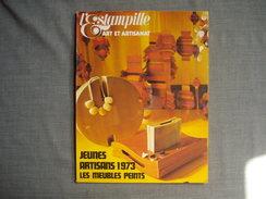 L'ESTAMPILLE  ( L'objet D'Art )  N° 40  - 1973  -  Meubles Peints  -  Ivoires Satiriques  -  Artisans De Paris - Brocantes & Collections