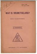 FRANC MACONNERIE - WAT IS VRIJMETSELARIJ ? C1910 - 15 Pages - Voir Scan - Geheimleer