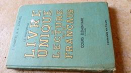 LE NOUVEAU LIVRE UNIQUE De Lecture Et De Français - Cours élémentaire - CHATEL   - 1956 FERNAND NATHAN - 6-12 Ans