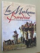 Boliv14 / EC HOURTOULLE - HISTOIRE ET COLLECTIONS - LA MOSKOVA BORODINO LA BATAILLE DES REDOUTES , Grand Livre Fort Cart - Geschiedenis