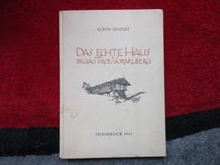 Das Echte Haus Im Gau Tirol-voralberg (Alwin Seifert) De1943 - Livres, BD, Revues