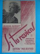 Si Tu Reviens Interprétée Par Jeanne AUBERT, Paroles De St-Giniez Musique De Richepin Partition De Musique - Partitions Musicales Anciennes