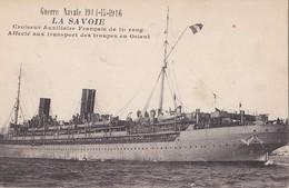 """Croiseur Auxilliaire """"LA SAVOIE"""". Affecté Au Transport Des Troupes En Orient. 1914-1918. - War 1914-18"""