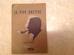 La Pipe Bruyères à Saint Claude 32 Pages - Bricolage / Technique