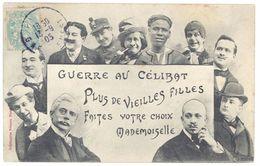 Cpa Fantaisie - Guerre Au Célibat, Plus De Vieilles Filles ... - Hommes