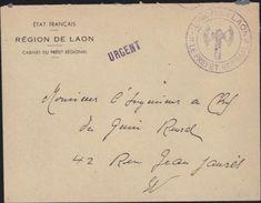 Guerre 39 45 Lettre En Franchise Etat Français Région De Laon Cabinet Préfet Régional Et Tampon Violet Et Cachet Urgent - Marcophilie (Lettres)
