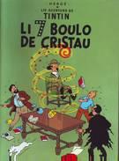 TINTIN - LI 7 BOULO DE CRISTAU - 2004 - Langue Oc, Occitain, Oc Language, Occitan - Libros, Revistas, Cómics