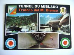 Courmayeur - Chamonix  VAL D' AOSTA - TUNNEL DEL MONTE BIANCO  TUNNEL M. BLANC   DOGANA   VIAGGIATA COME DA FOTO - Dogana