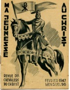 MA JEUNESSE AU CHRIST, Revue Des Chevaliers Du Christ - Février 1947 - Mensuel 98 - 2 Scans : 1ère Et Dernière Pages - Livres, BD, Revues