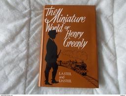 The Miniature World Of Henry Greenly By Steel - Boeken, Tijdschriften, Stripverhalen