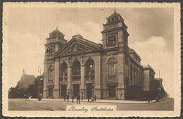 Bromberg (heute Bydgoszcz In Polen), Stadttheater. Karte Aus 1916, Mit Feldpost Gelaufen, Also Ohne Marke. - Pommern