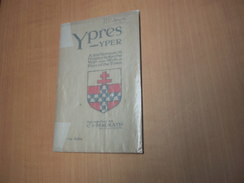 Ieper - Ypres / Ypres - Yper, A Few Notes On Its History Before The War - Livres, BD, Revues