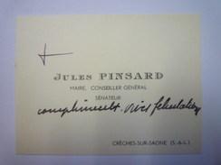 CARTE De VISITE De  Jules  PINSARD  Sénateur  (Crèches-sur-Saône)    - Cartes De Visite